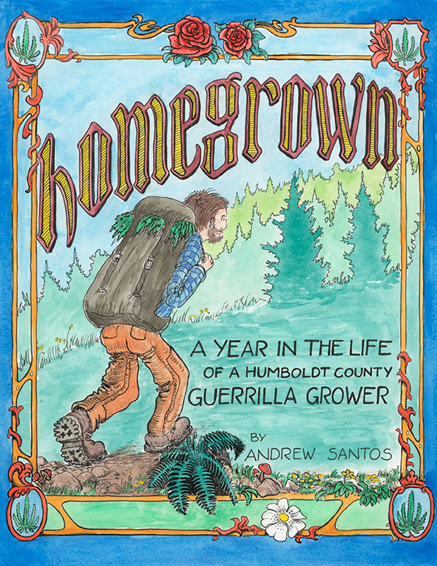 Homegrown: A Year in the Life of a Humboldt County Guerrilla Grower